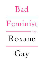 Bad Feminist by RoxaneGay
