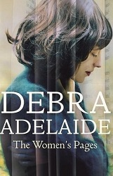 The Women's Pages by Debra Adelaide