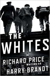 The Whites by Richard Price (writing as Harry Brandt)