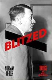 Blitzed: Drugs in the Third Reich by NormanOhler